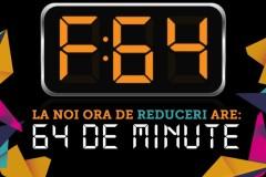 Ora F64 aduce 64 de minute de reduceri si promotii unice