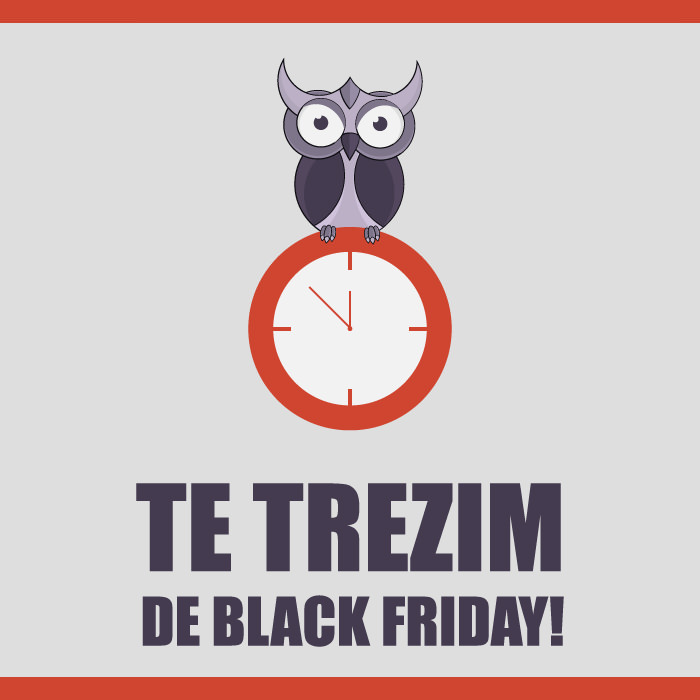 Te trezim de Black Friday
