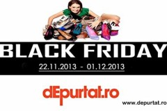 Black Friday 2013 dEpurtat.ro