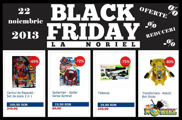 Oferte Black Friday 2013 la Noriel