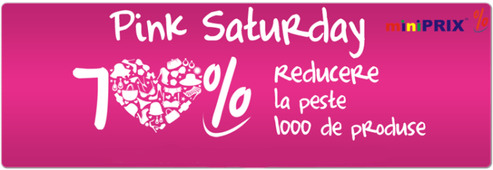 Pink Saturday miniPRIX reduceri 70%