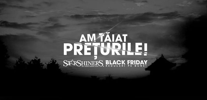 Black Friday 2014 StarShinerS preturi taiate