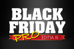 Black Friday PRO 2015 Editia 3