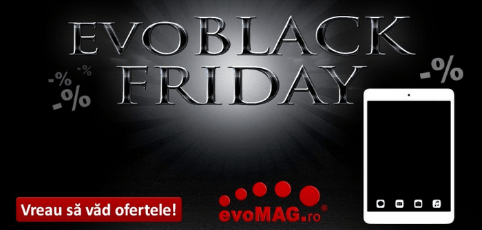 Oferte evoMAG Black Friday