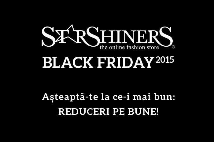 Black Friday 2015 la StarShiners