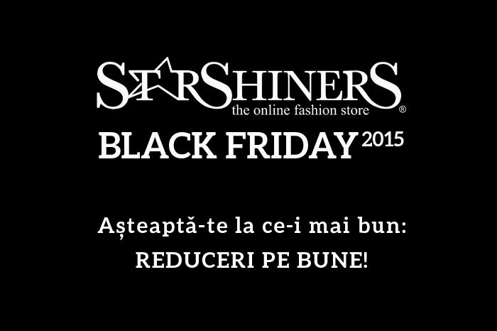 Black Friday 2015 la StarShiners