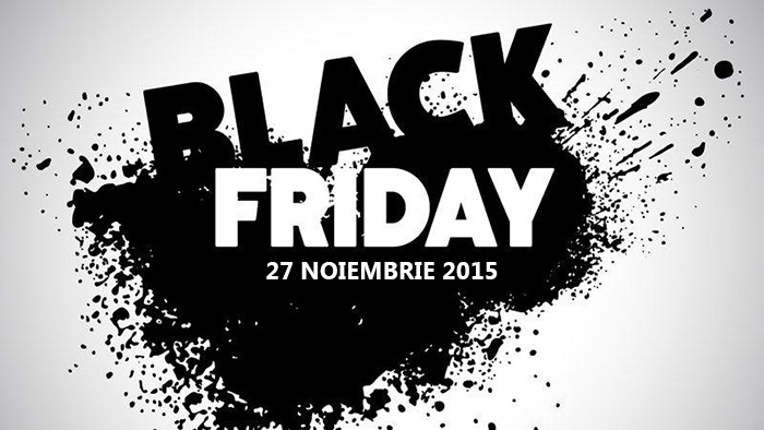 Black Friday 27 noiembrie 2015