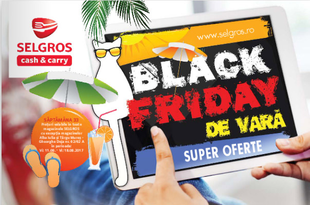 Black Friday de vara 2017 la Selgros