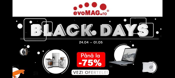 Black Days din 24 aprilie - 1 mai la evoMAG