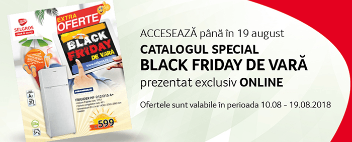 Black Friday de Vara 2018 la Selgros