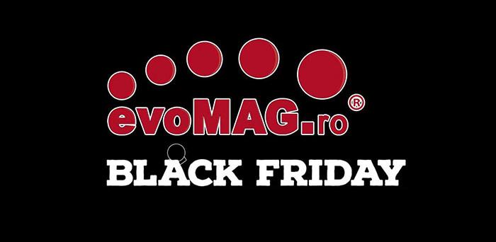 Black Friday 2018 la evoMAG
